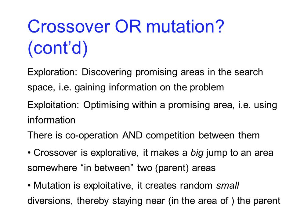 Crossover OR mutation (cont'd)