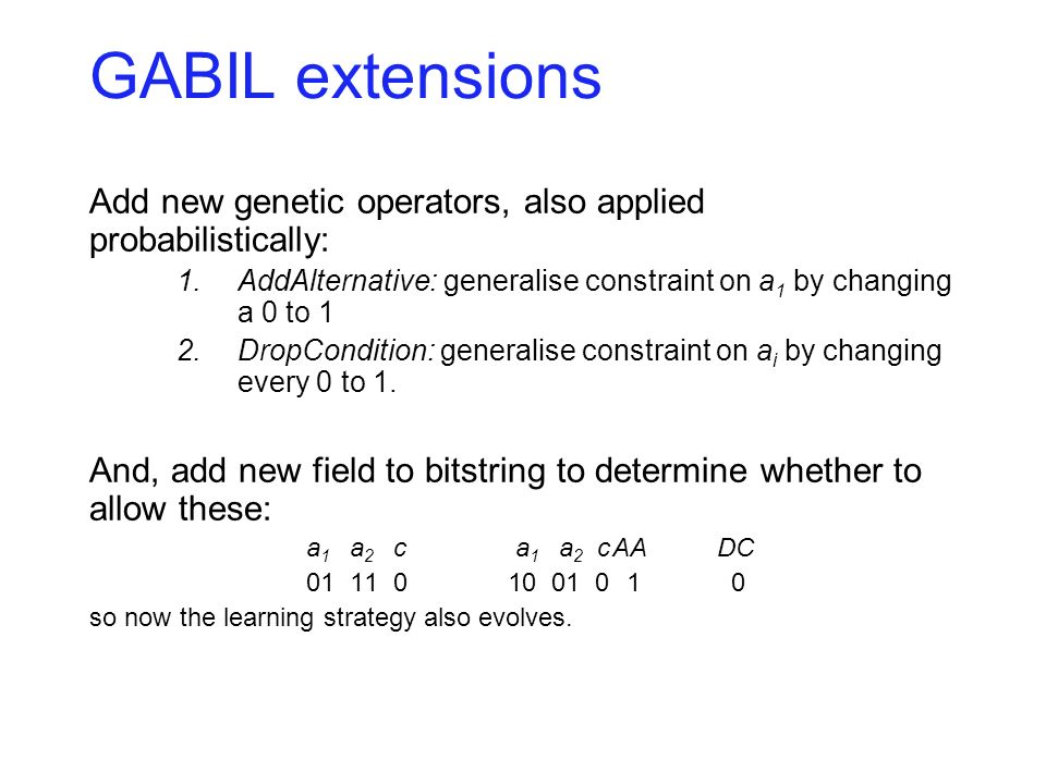 GABIL Results Performance of GABIL comparable to symbolic rule/tree learning methods C4.5, ID5R, AQ14.