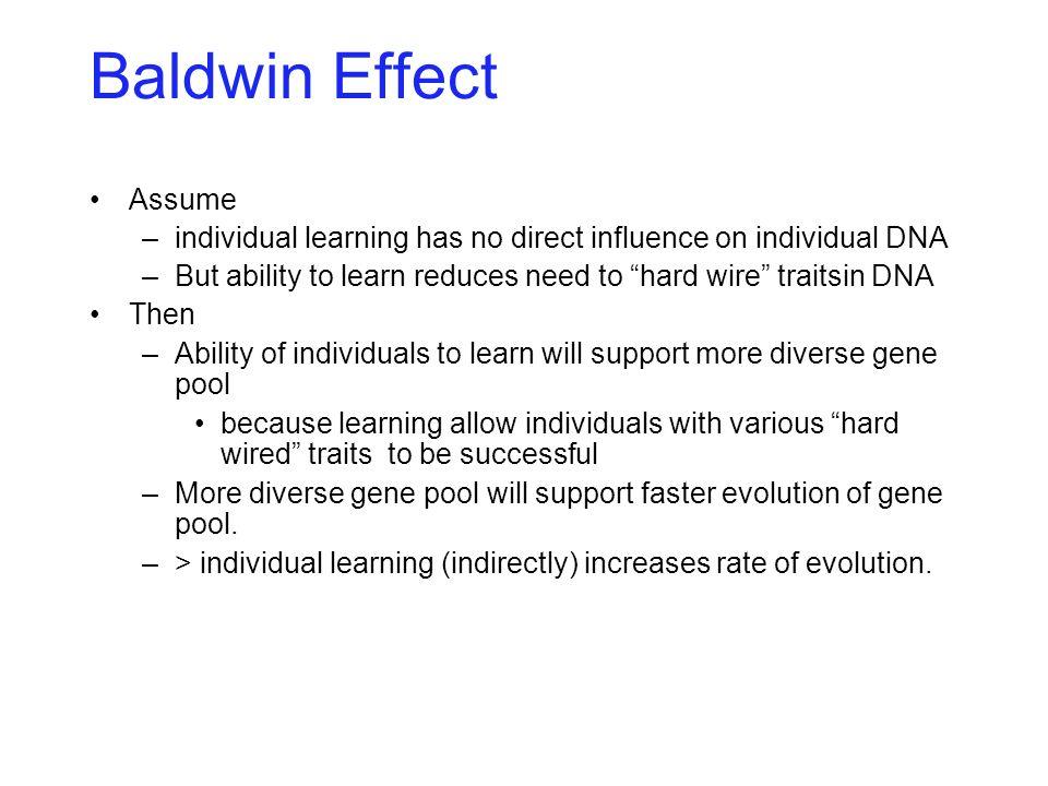Baldwin Effect Plausible example: