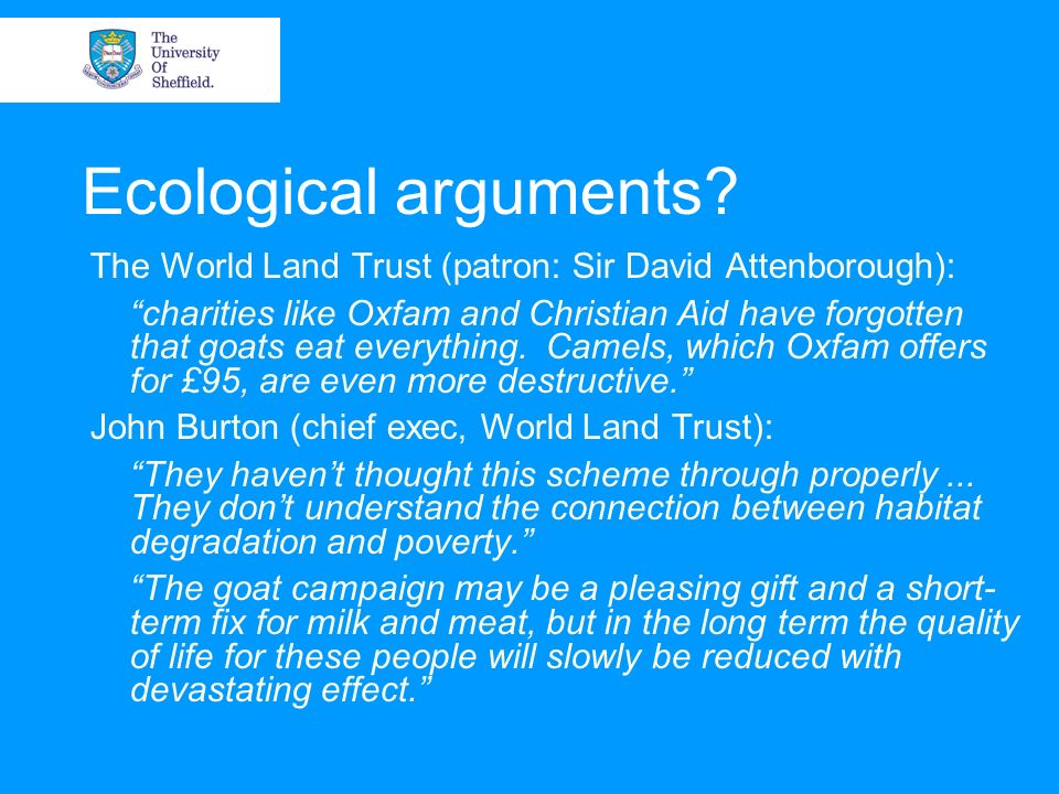 Ecological arguments The World Land Trust (patron: Sir David Attenborough):