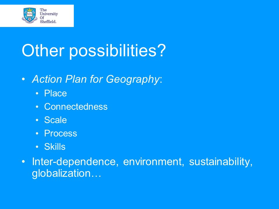 Other possibilities Action Plan for Geography: