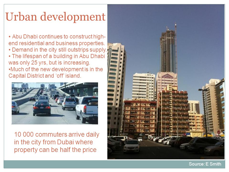 Urban development Abu Dhabi continues to construct high-end residential and business properties. Demand in the city still outstrips supply.