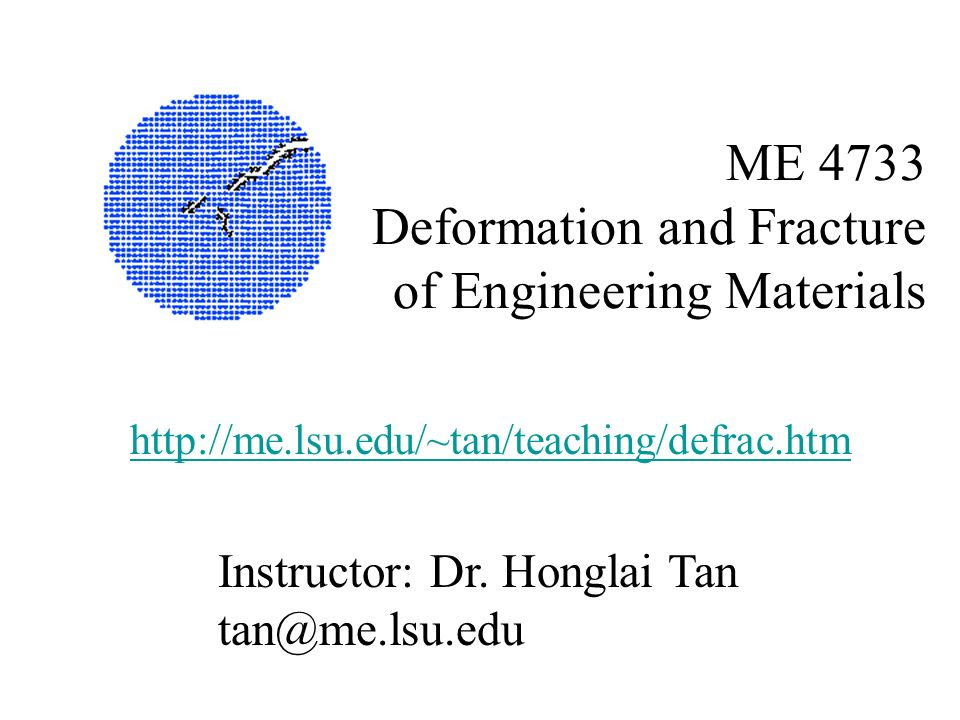ME 4733 Deformation and Fracture of Engineering Materials