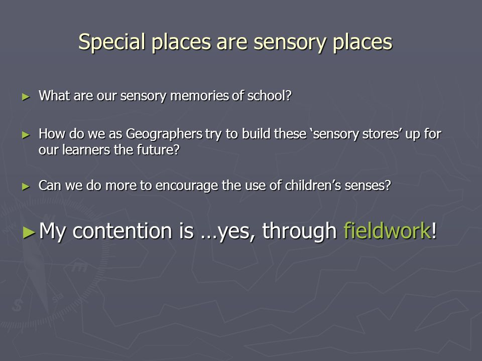 Special places are sensory places