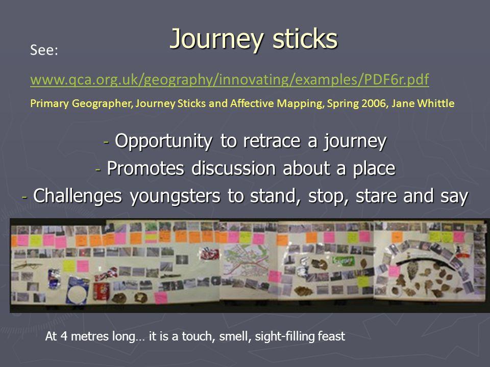 Journey sticks Opportunity to retrace a journey