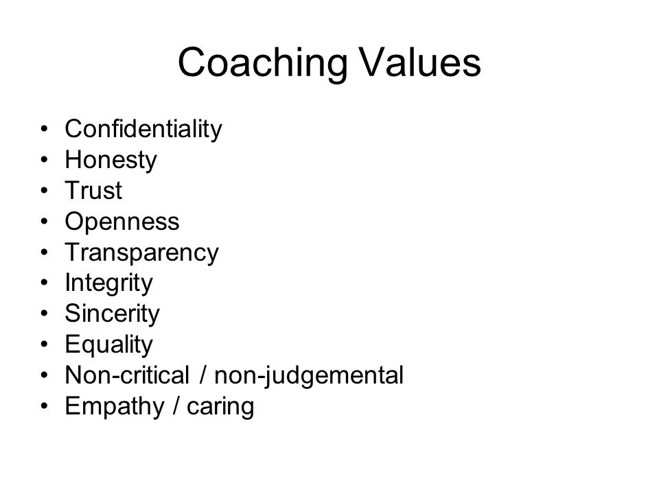 Coaching Values Confidentiality Honesty Trust Openness Transparency