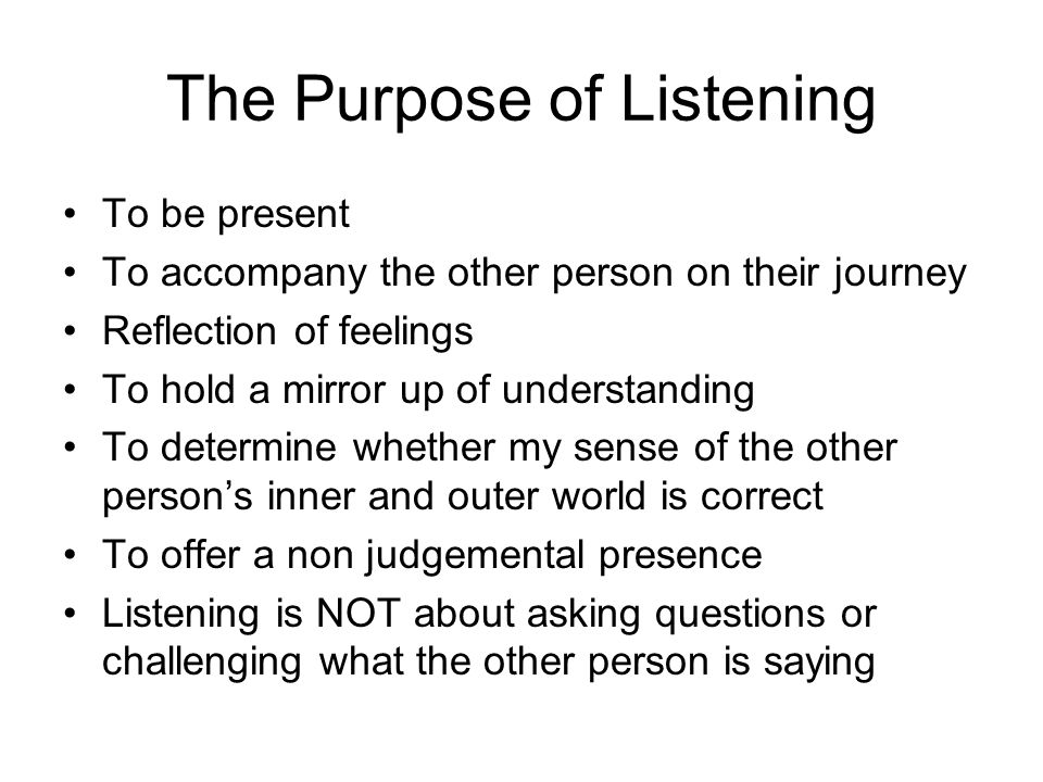 The Purpose of Listening