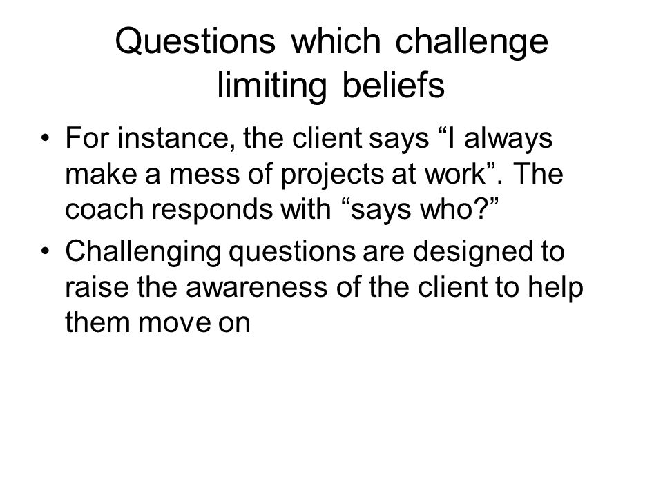 Questions which challenge limiting beliefs