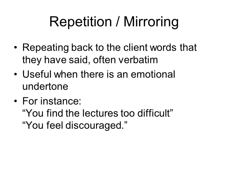 Repetition / Mirroring