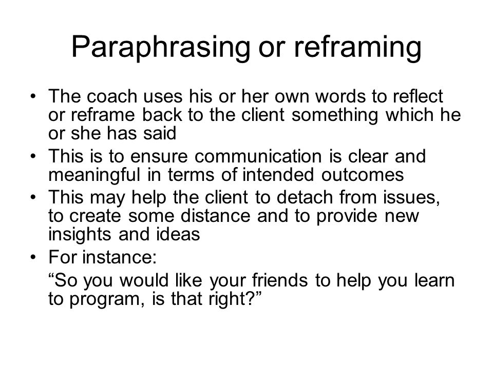 Paraphrasing or reframing