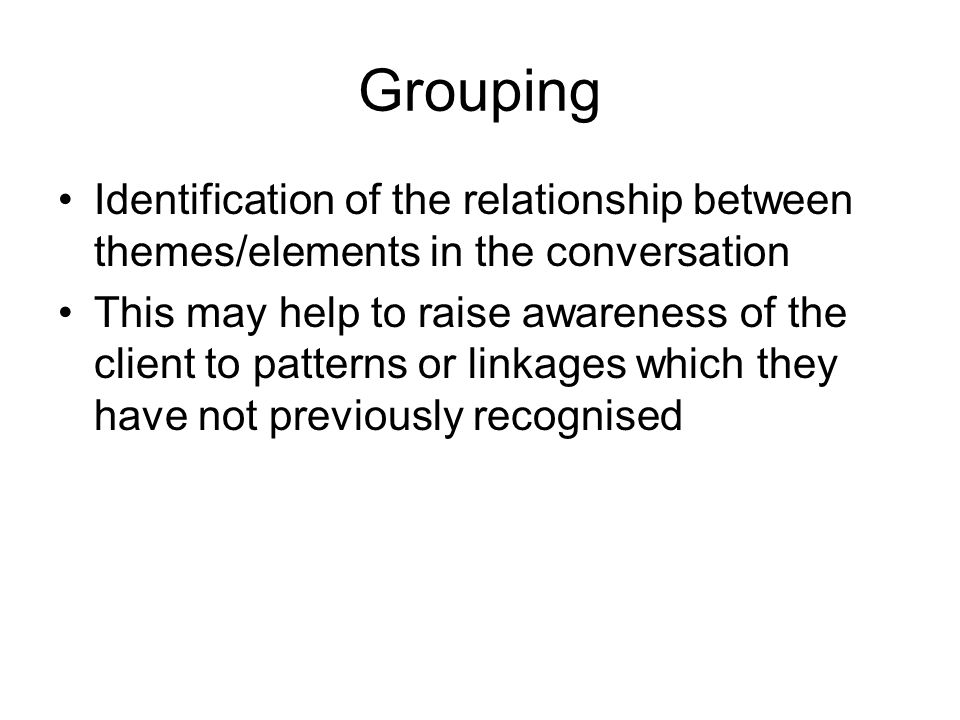 Grouping Identification of the relationship between themes/elements in the conversation.