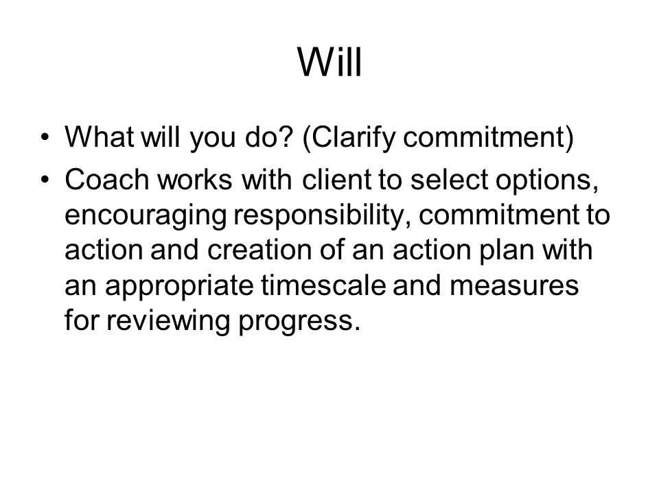 Will What will you do (Clarify commitment)