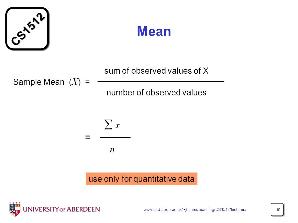 Mean = n _ sum of observed values of X Sample Mean (X) =
