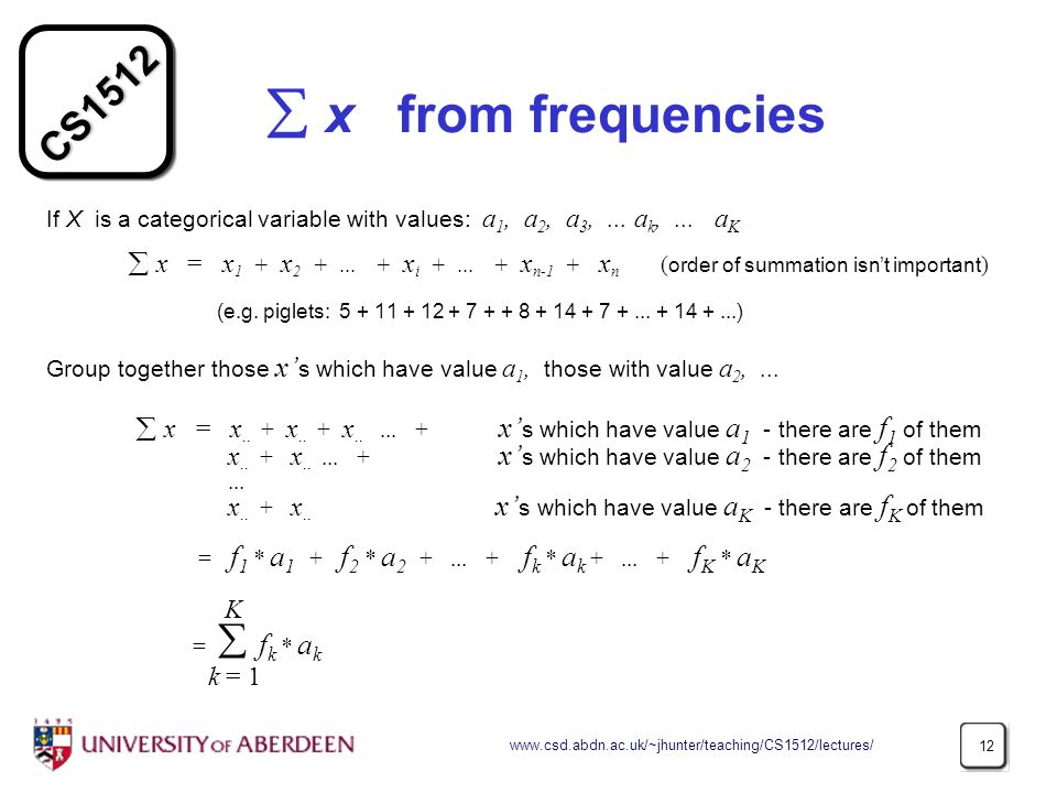  x from frequencies If X is a categorical variable with values: a1, a2, a3, ... ak, ... aK.