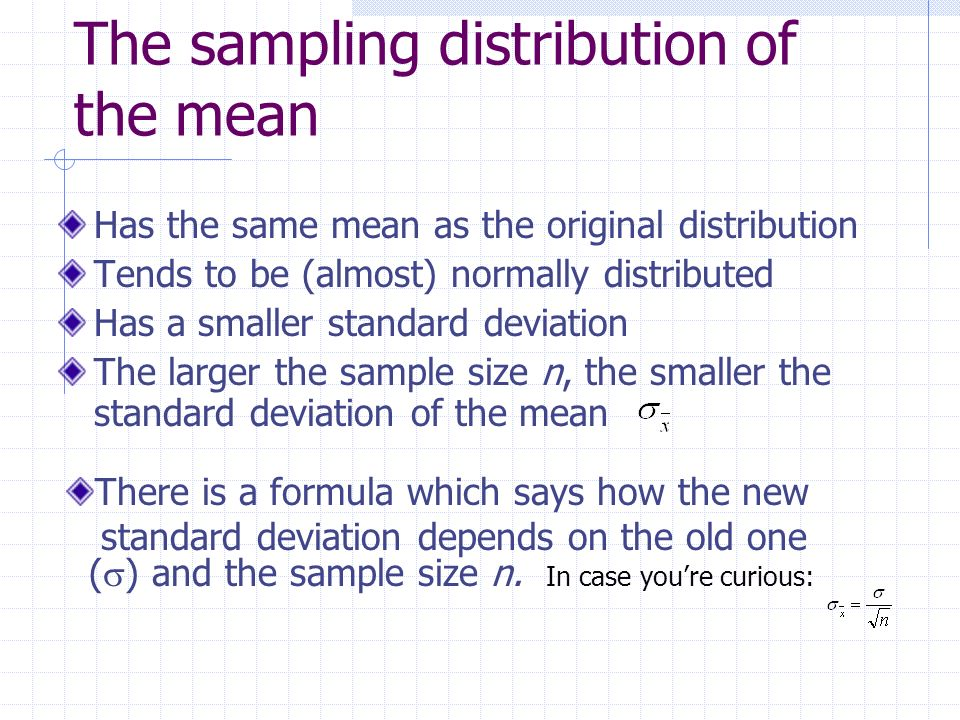 The sampling distribution of the mean