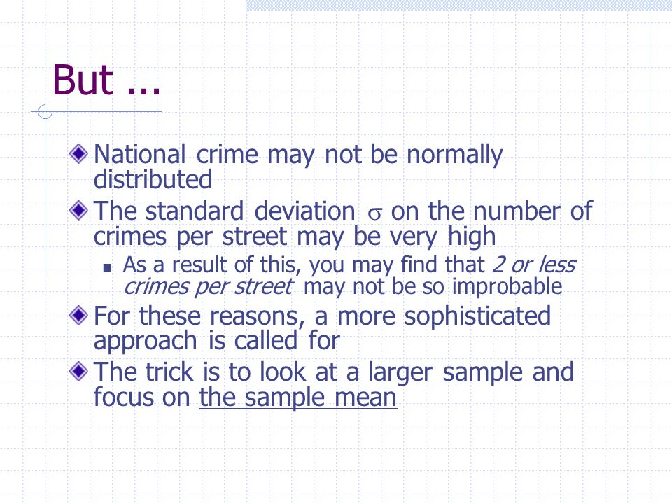But ... National crime may not be normally distributed