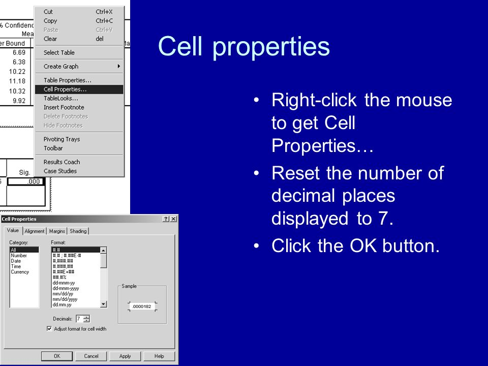 Cell properties Right-click the mouse to get Cell Properties…