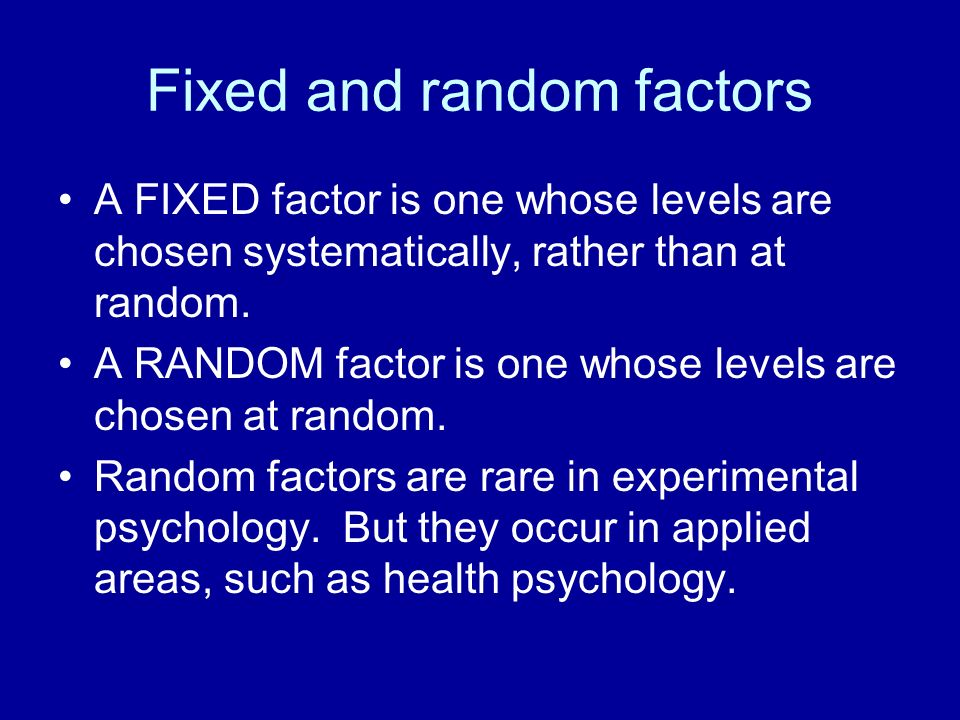 Fixed and random factors