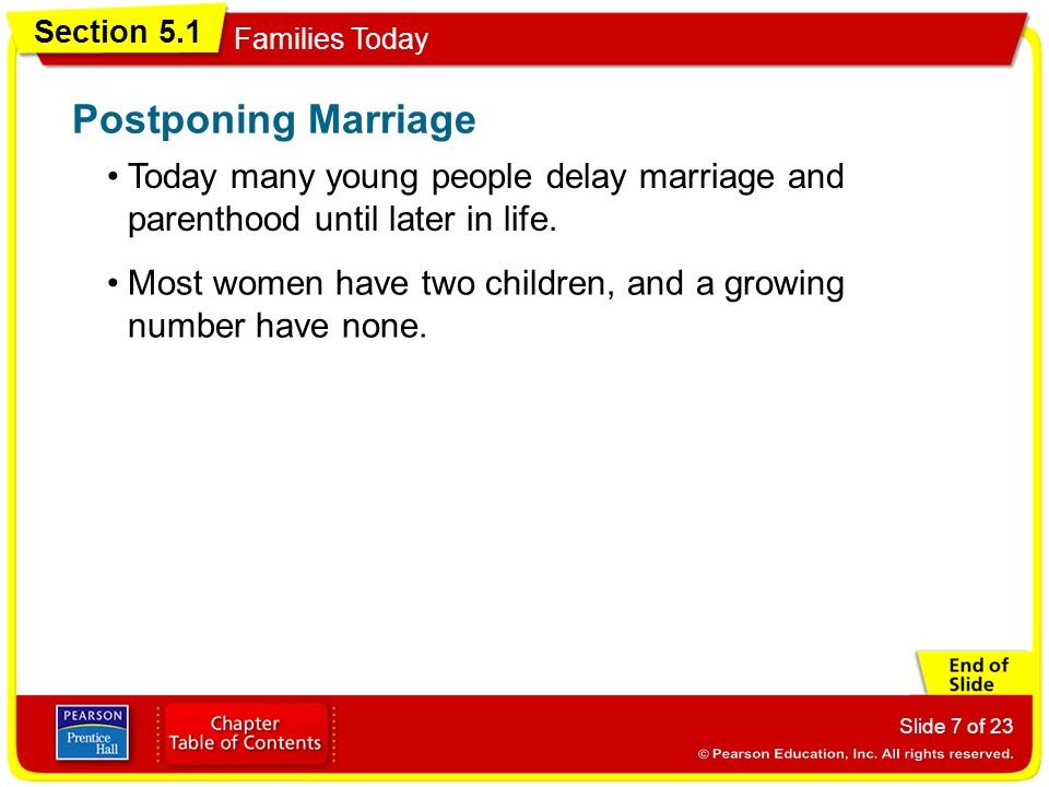 Postponing Marriage Today many young people delay marriage and parenthood until later in life.