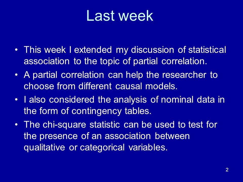 Last week This week I extended my discussion of statistical association to the topic of partial correlation.