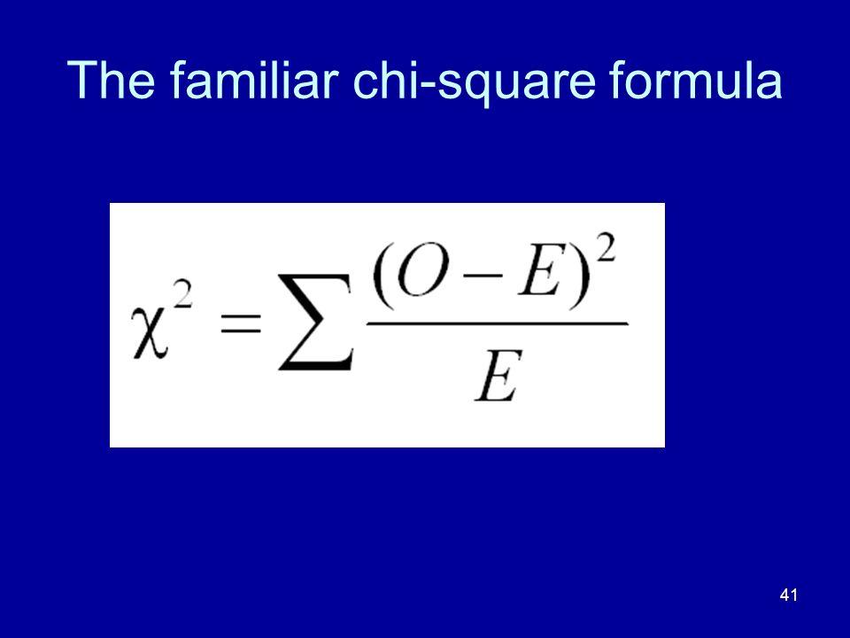 The familiar chi-square formula