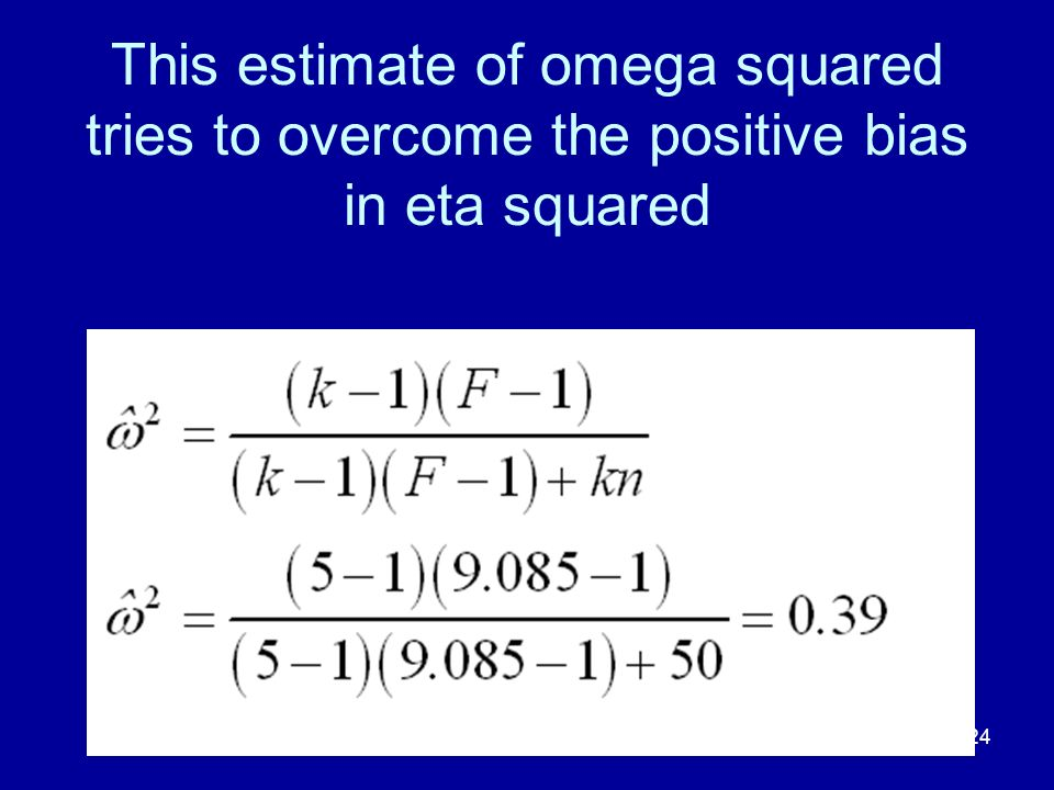 This estimate of omega squared tries to overcome the positive bias in eta squared