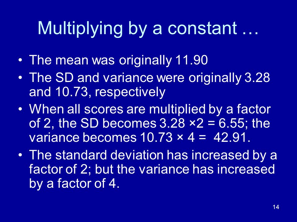 Multiplying by a constant …