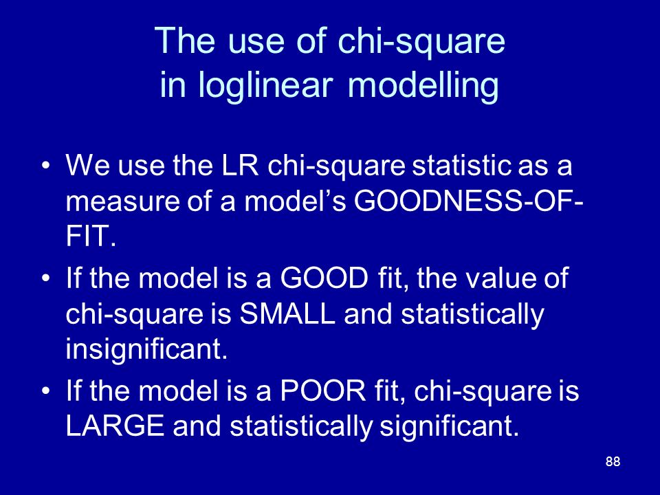 The use of chi-square in loglinear modelling