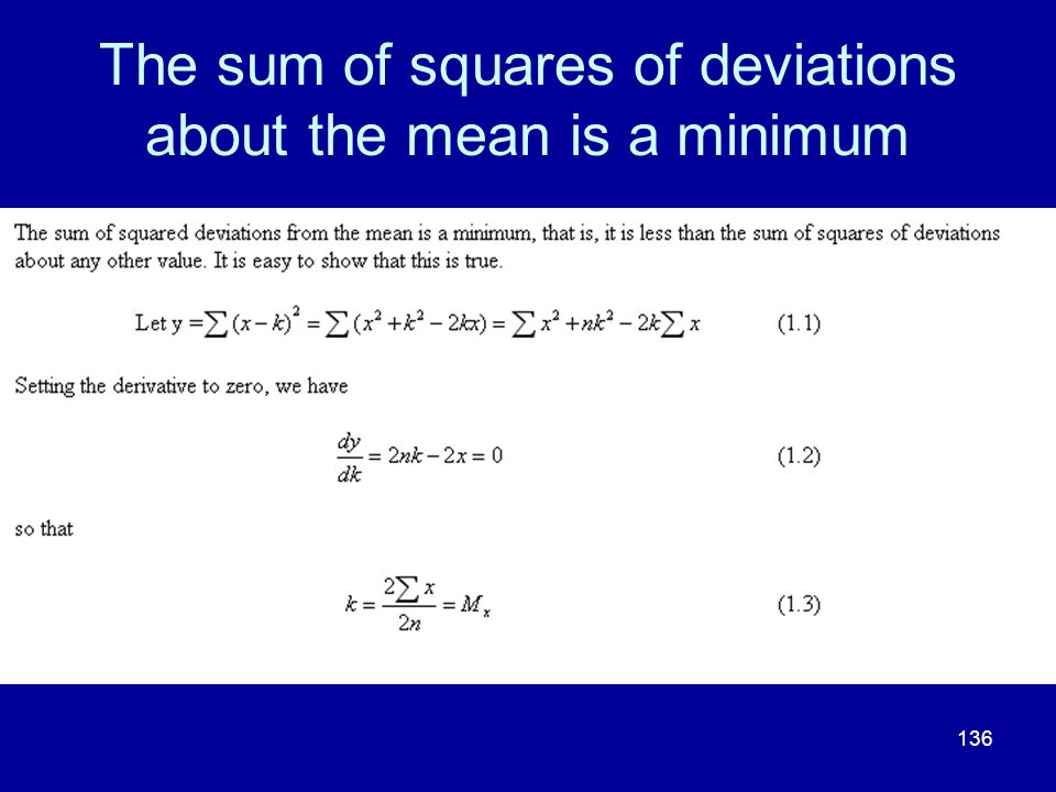 The sum of squares of deviations about the mean is a minimum