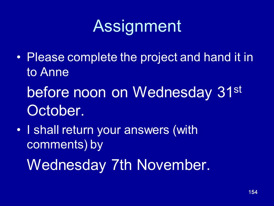 Assignment before noon on Wednesday 31st October.