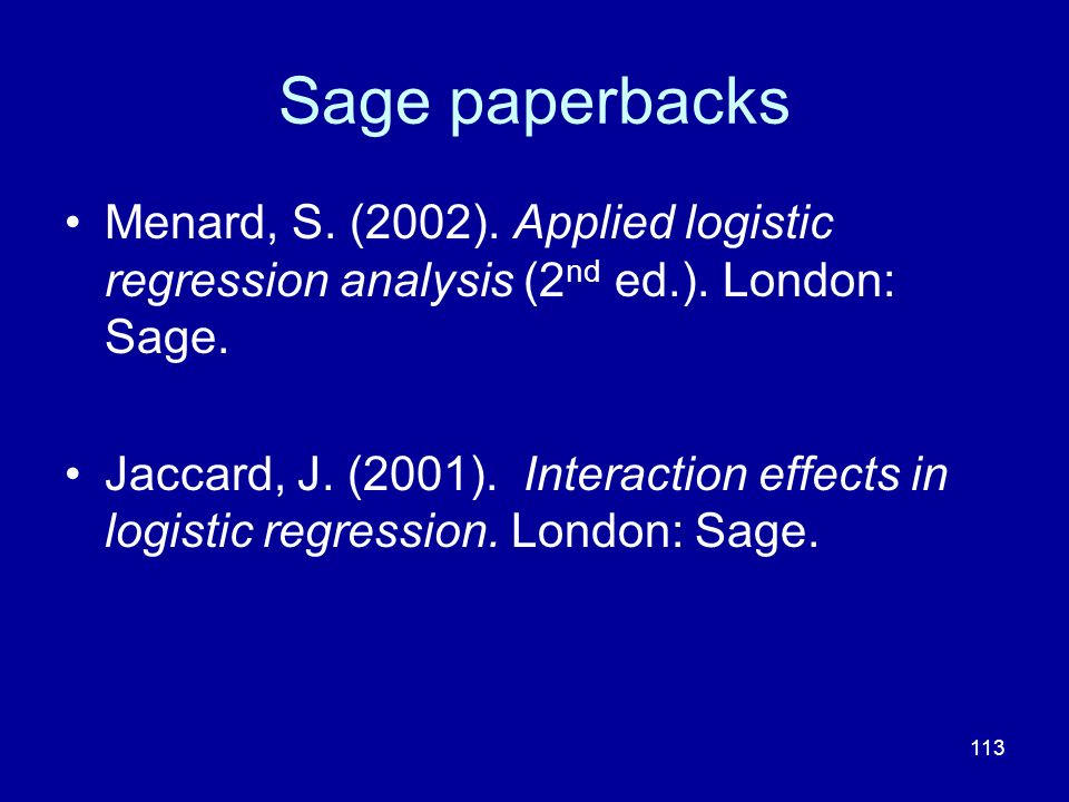 Sage paperbacks Menard, S. (2002). Applied logistic regression analysis (2nd ed.). London: Sage.