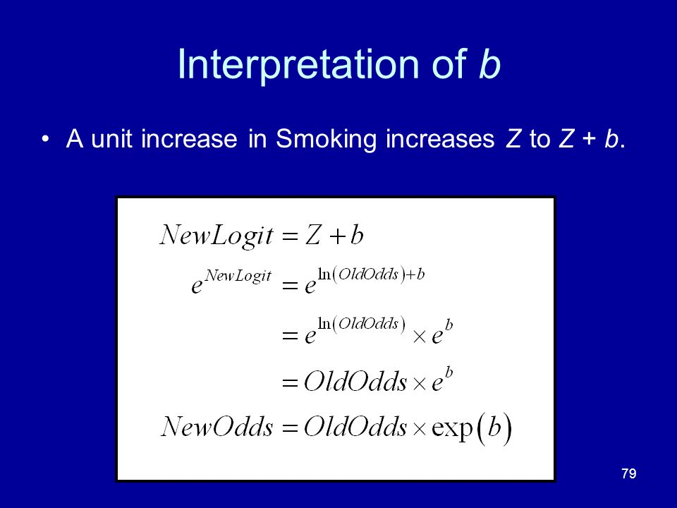 Interpretation of b A unit increase in Smoking increases Z to Z + b.