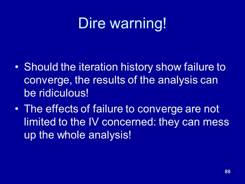 Dire warning! Should the iteration history show failure to converge, the results of the analysis can be ridiculous!