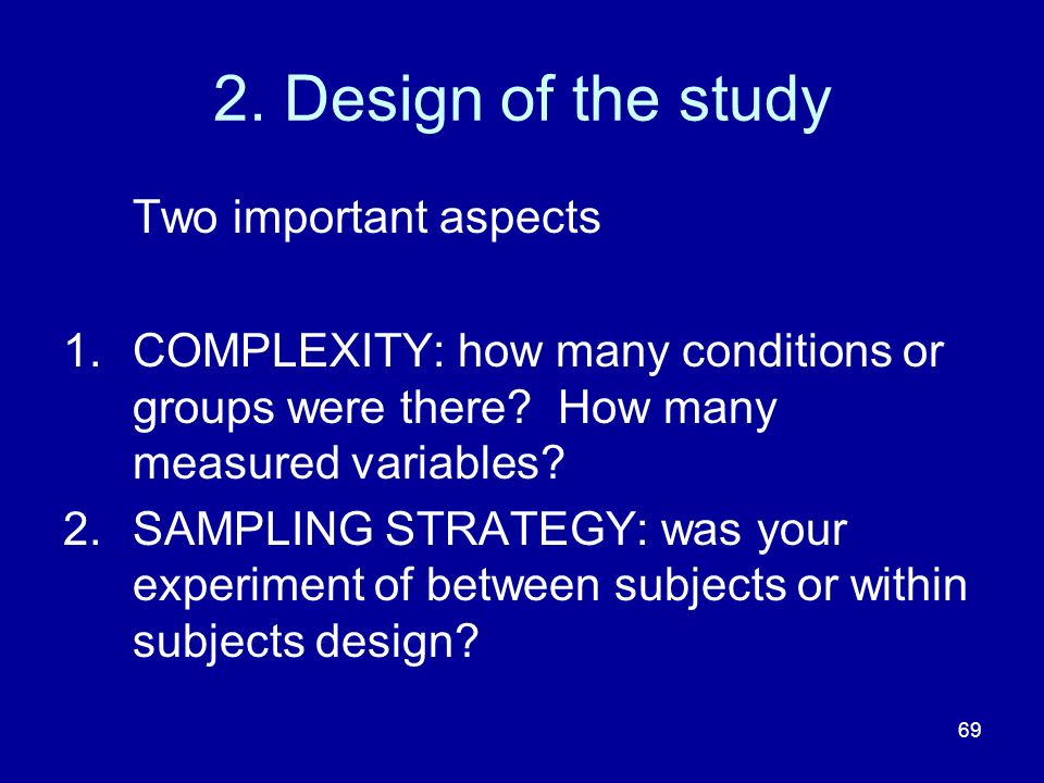 2. Design of the study Two important aspects