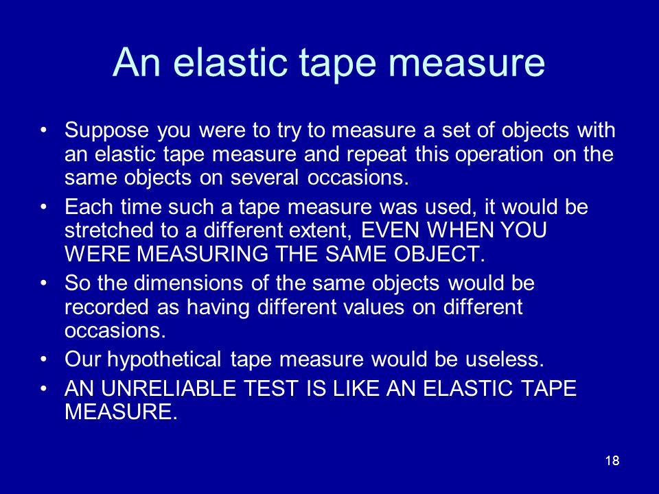 An elastic tape measure