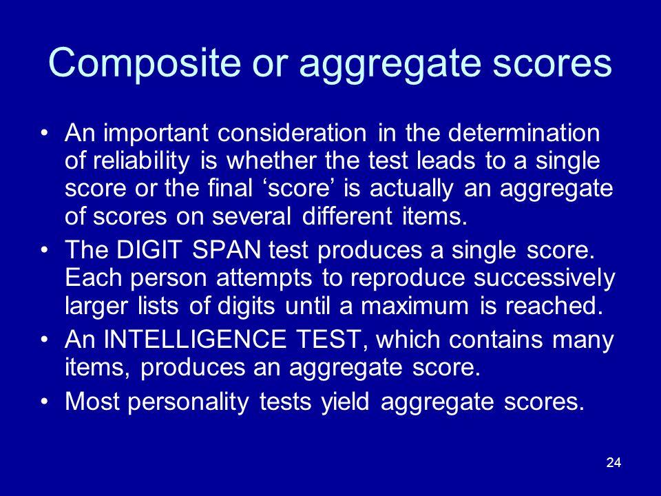 Composite or aggregate scores