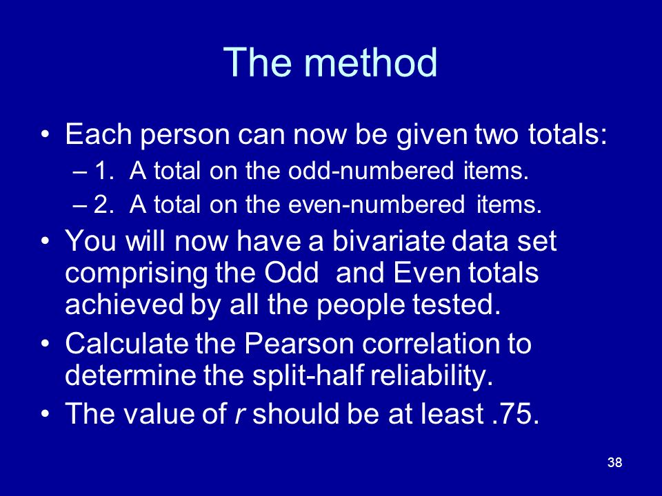 The method Each person can now be given two totals: