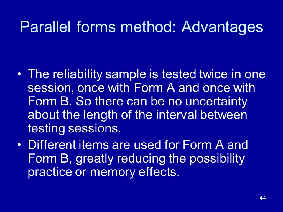 Parallel forms method: Advantages