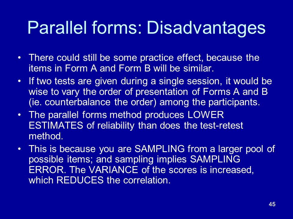 Parallel forms: Disadvantages