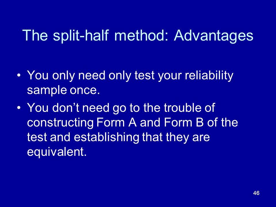 The split-half method: Advantages
