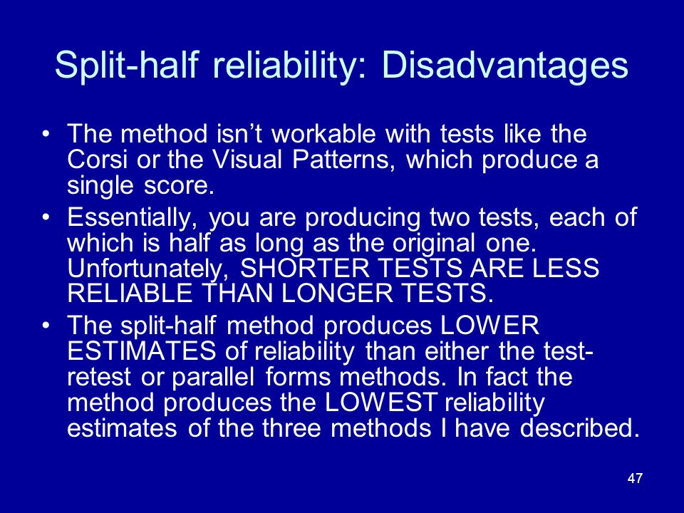 Split-half reliability: Disadvantages