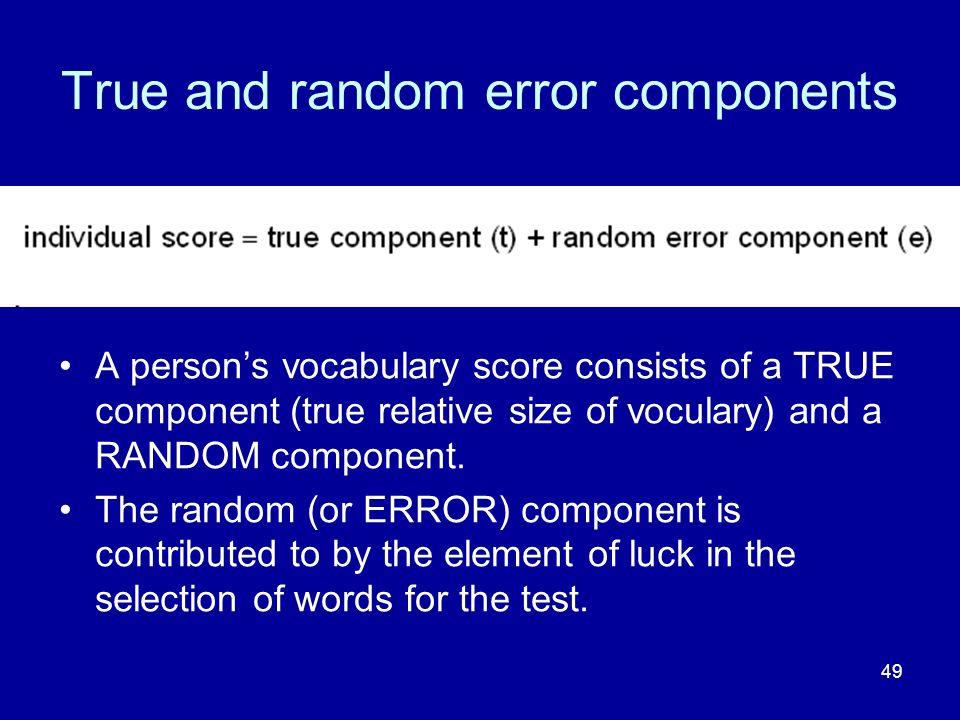 True and random error components