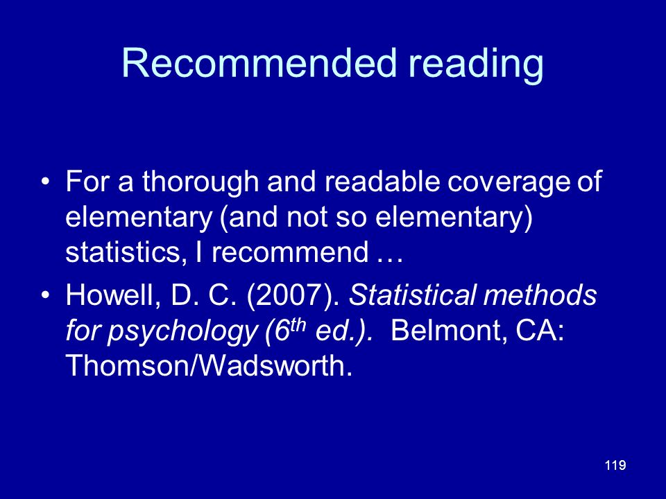 Recommended reading For a thorough and readable coverage of elementary (and not so elementary) statistics, I recommend …