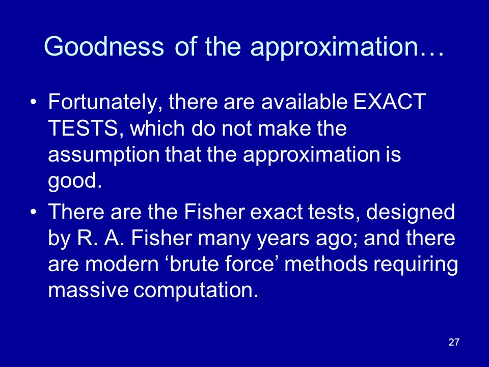 Goodness of the approximation…