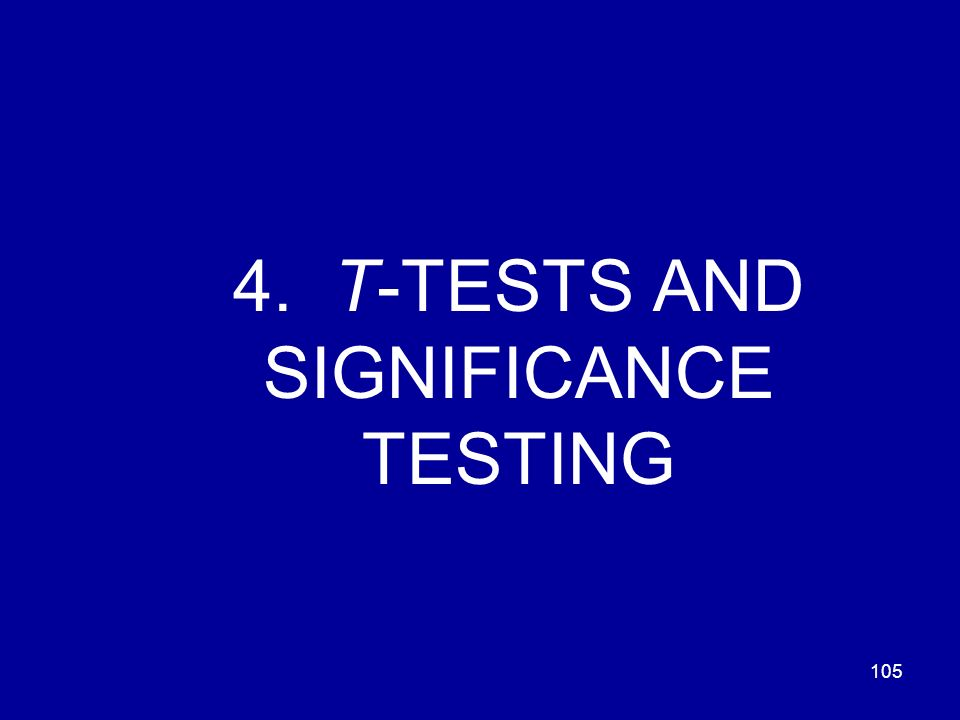 4. T-TESTS AND SIGNIFICANCE TESTING