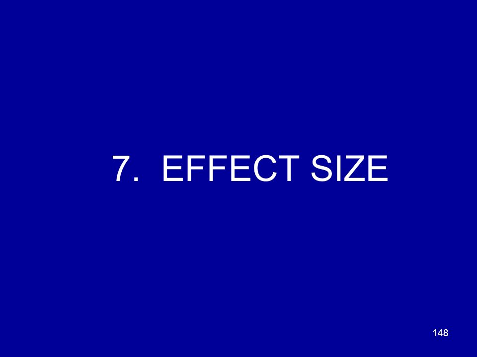 7. EFFECT SIZE
