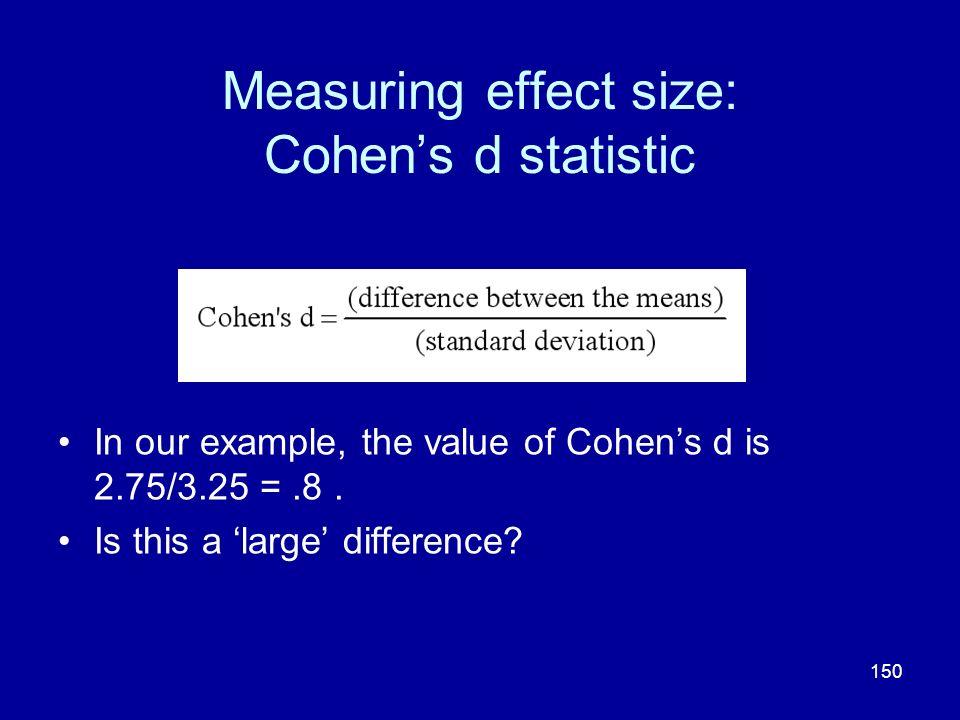 Measuring effect size: Cohen's d statistic