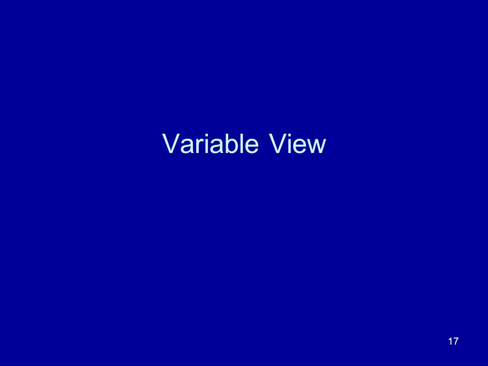 Variable View
