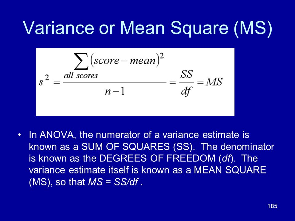 Variance or Mean Square (MS)