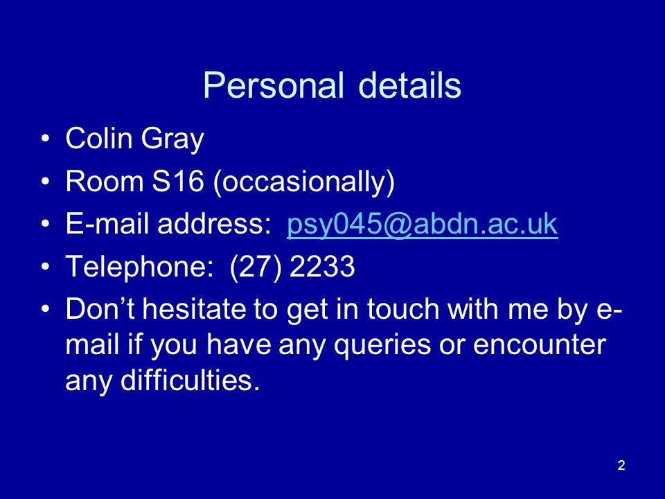 Personal details Colin Gray Room S16 (occasionally)
